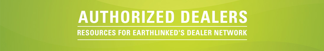 Authorized Dealers - Resources for EarthLinked's Dealer Network